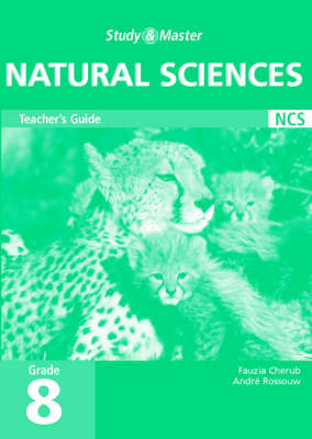 Study and Master Natural Sciences Grade 8 Teacher's Guide Senior Phase by Fauzia Cherub, Andre J. Rossouw