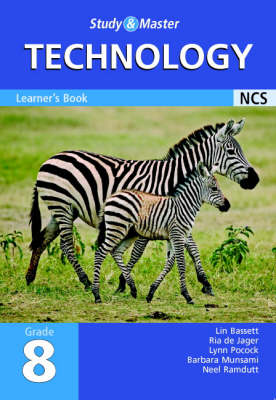 Study and Master Technology Grade 8 Learner's Book Senior Phase by Lin Bassett, Lynn Pocock, Ria de Jager, Barbara Munsami