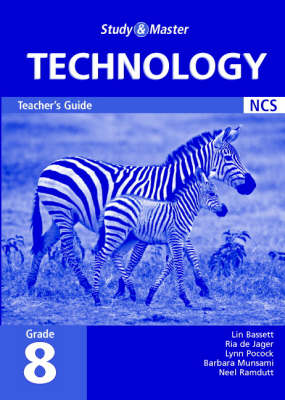 Study and Master Technology Grade 8 Teacher's Guide Senior Phase by Lin Bassett, Lynn Pocock, Ria de Jager, Barbara Munsami