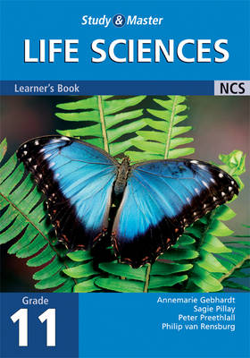 Study and Master Life Sciences Grade 11 Learner's Book by Annemarie Gebhardt, Peter Preethlall, Sagie Pillay, Philip van Rensburg