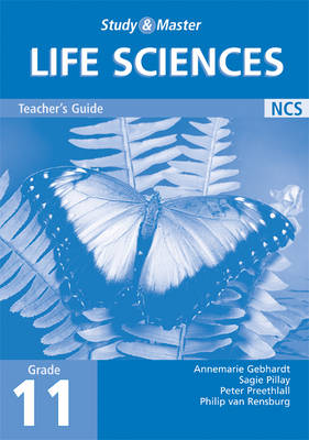 Study and Master Life Sciences Grade 11 Teacher's Book by Annemarie Gebhardt, Peter Preethlall, Sagie Pillay, Philip van Rensburg