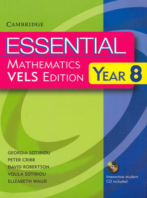 Essential Mathematics VELS Edition Year 8 Pack With Student Book, Student CD and Homework Book by David Robertson, Peter Cribb, Georgia Sotiriou, Voula Sotiriou