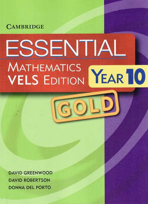 Essential Mathematics VELS Edition Year 10 GOLD by David Greenwood, David Robertson, Donna (Scotch College, Melbourne) del Porto
