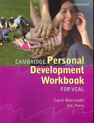 Cambridge Personal Development Workbook for VCAL by Carol Macreadie, Adi Perry