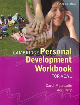 Cambridge Personal Development Workbook for VCAL by Carol Macreadie, Adi Perry