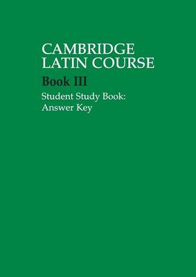 Cambridge Latin Course 3 Student Study Book Answer Key by Cambridge School Classics Project