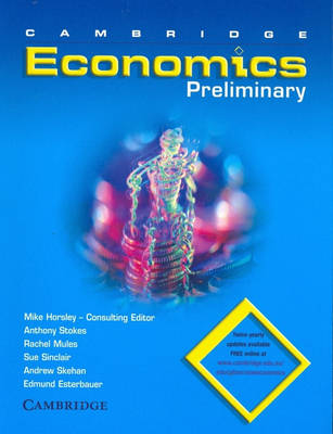 Cambridge Preliminary Economics by Mike Horsley, Kate Donnelly, Rachel Mules, Sue Sinclair