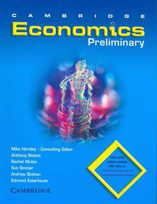 Cambridge Preliminary Economics by Mike Horsley, Kate Donnelly, Rachel Mules, Sue Sinclair