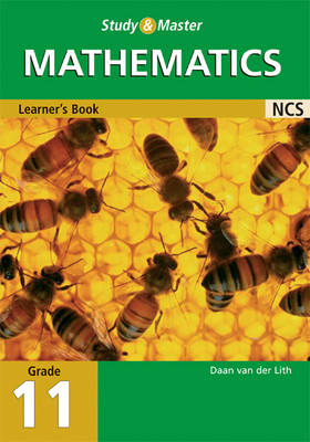 Study and Master Mathematics Grade 11 Learner's Book by Daan van der Lith