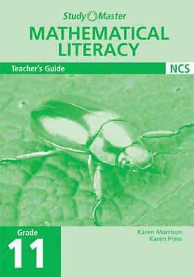 Study and Master Mathematical Literacy Grade 11 Teacher's Guide by Karen Morrison, Karen Press