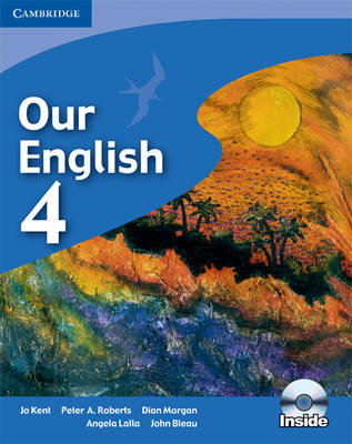 Our English 4 Student's Book with Audio CD by Jo Kent, Peter A. Roberts, Dian Morgan, Angela Lalla