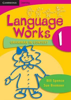 Language Works Book 1 Grammar in Context by Bill Spence, Sue Bremner