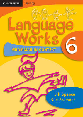 Language Works Book 6 Grammar in Context by Bill Spence, Sue Bremner