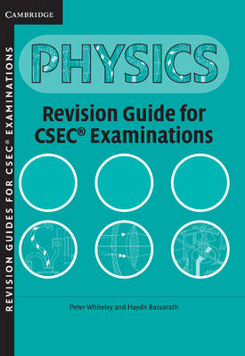 Physics Revision Guide for CSEC Examinations by Peter Whiteley, Haydn Bassarath