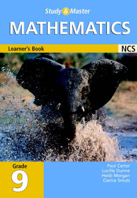 Study and Master Mathematics Grade 9 Learner's Book Senior Phase by Heidi Morgan, Clarice Smuts, Paul Douglas Carter, Lucille Dunne