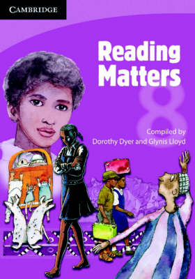 Reading Matters Grade 8 Senior Phase by Dorothy Dyer, Glynis Lloyd