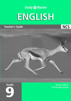 Study and Master English Grade 9 Teacher's Guide Senior Phase by Michael D. Nama, Dorothy Forbin, Christine Bongwa, Fiona Macgregor