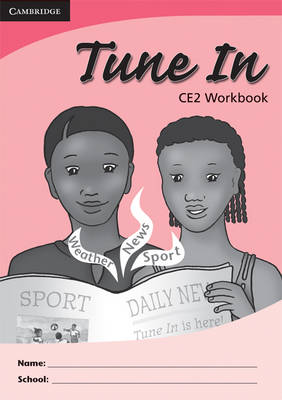 Tune In CE2 Pupil's Workbook by Tohmoh J. Yong, Martina M. Muyusi, Catherine M. Zeh, Mih J. Nuh