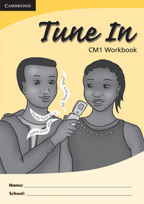 Tune In CM1 Pupil's Workbook by Tohmoh J. Yong, Martina M. Muyusi, Catherine M. Zeh, Mih J. Nuh