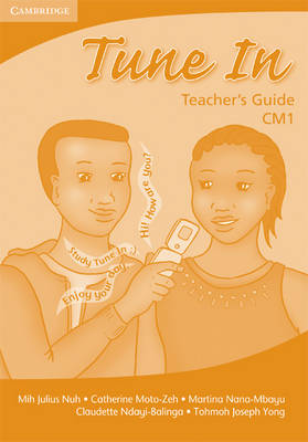 Tune In CM1 Teacher's Book by Tohmoh J. Yong, Martina M. Muyusi, Catherine M. Zeh, Mih J. Nuh