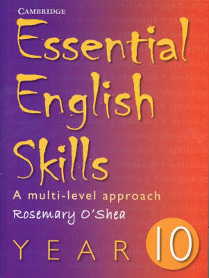 Essential English Skills Year 10 A Multi-level Approach by Rosemary O'Shea