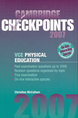 Cambridge Checkpoints VCE Physical Education Units 3 and 4 2007 Unit 3 and 4 by Christine McCallum