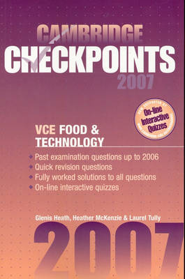 Cambridge Checkpoints VCE Food and Technology 2007 by Glenis Heath, Heather McKenzie, Laurel Tully