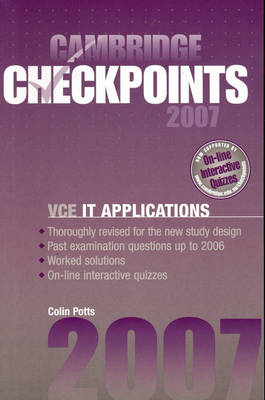 Cambridge Checkpoints VCE IT Applications 2007 by Colin Potts
