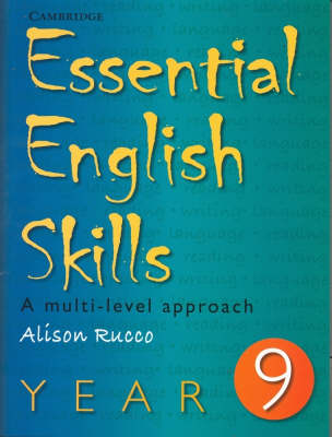 Essential English Skills Year 9 A Multi-level Approach by Alison Rucco