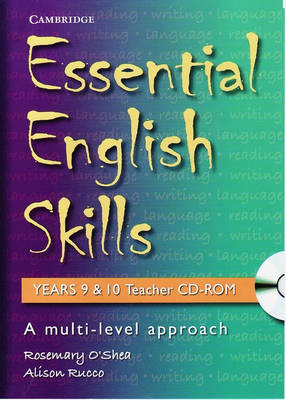 Essential English Skills Years 9 and 10 Teacher CD-ROM A Multi-level Approach by Alison Rucco, Rosemary O'Shea