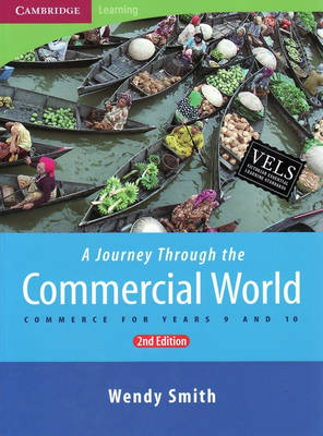 A Journey Through the Commercial World Commerce for Years 9 and 10 by Wendy Smith