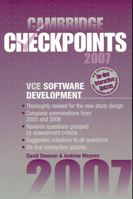 Cambridge Checkpoints VCE Software Development 2007 by David Dawson, Andrew Meyenn
