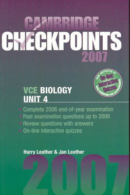 Cambridge Checkpoints VCE Biology Unit 4 2007 by Harry Leather, Jan Leather
