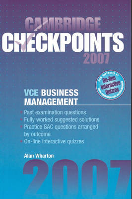 Cambridge Checkpoints VCE Business Management 2007 by Alan Wharton