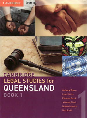 Cambridge Legal Studies for Queensland Book 1 by Anthony Dosen, Leon Harris, Rebecca Brock, Johanna Field