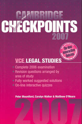 Cambridge Checkpoints VCE Legal Studies 2007 by Peter Mountford, Carolyn Walker, Matthew O'Meara