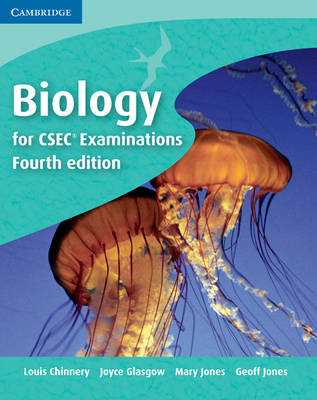 Biology for CSEC A Skills-Based Course by Louis Chinnery, Joyce Glasgow, Mary Jones, Geoff Jones