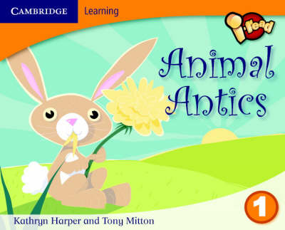 I-read Year 1 Anthology: Animal Antics by Kathryn Harper, Tony Mitton
