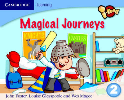 I-read Year 2 Anthology: Magical Journeys by Louise Glasspoole, John Foster, Wes Magee