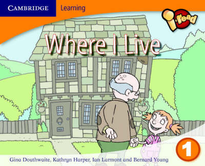 I-read Year 1 Anthology: Where I Live by Kathryn Harper, Bernard Young, Gina Douthwaite, Ian Larmont