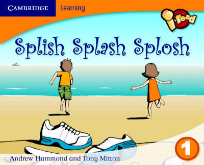 I-read Year 1 Anthology: Splish Splash Splosh by Tony Mitton, Andrew Hammond