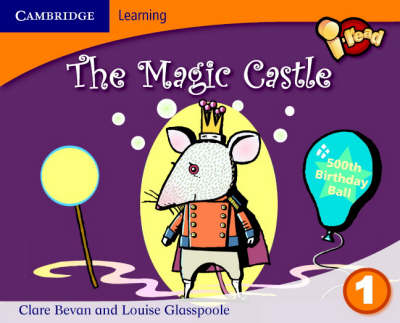 I-read Year 1 Anthology: The Magic Castle by Claire Bevan, Louise Glasspoole
