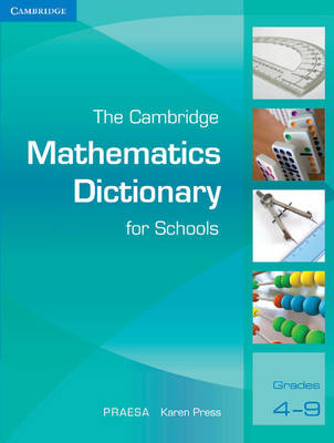 The Cambridge Mathematics Dictionary for Schools by PRAESA, University of Cape Town, Karen Press