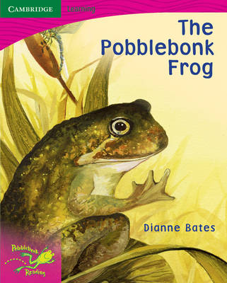 Pobblebonk Reading 2.7 The Pobblebonk Frog by Dianne Bates