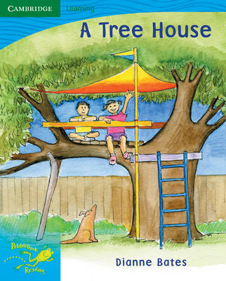 Pobblebonk Reading 3.10 A Tree House by Dianne Bates