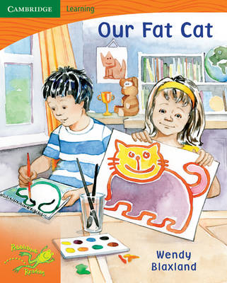 Pobblebonk Reading 1.1 Our Fat Cat by Wendy Blaxland