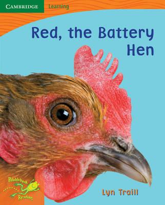 Pobblebonk Reading 1.2 Red, the Battery Hen by Lyn Traill