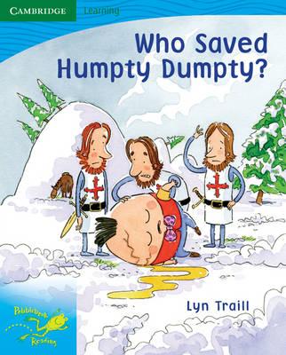 Pobblebonk Reading 3.4 Who Saved Humpty Dumpty? by Lyn Traill