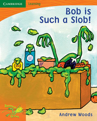 Pobblebonk Reading 1.4 Bob is Such a Slob by Andrew Woods