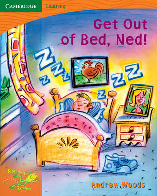 Pobblebonk Reading 1.8 Get Out of Bed, Ned by Andrew Woods